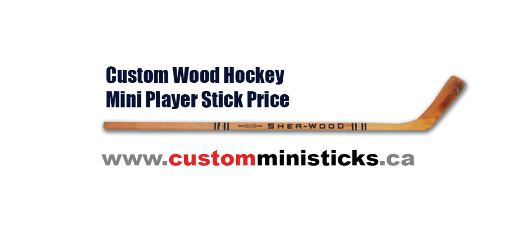 Custom Wood Hockey Mini Player Stick Price